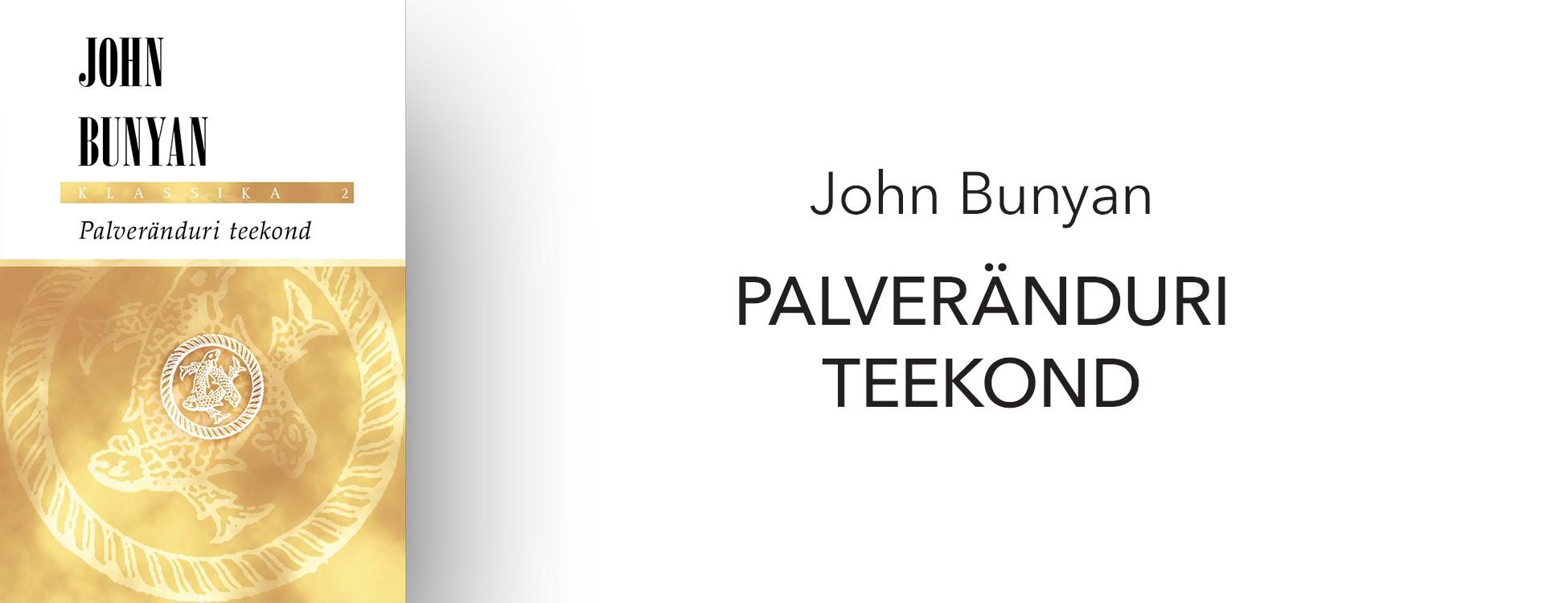 """John Bunyan """"Palveränduri teekond"""""""