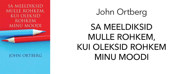 John Ortberg Sa meeldiksid mulle rohkem, kui oleksid rohkem minu moodi